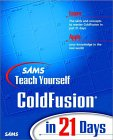 Sams Teach Yourself ColdFusion in 21 Days book cover - click here to order the book