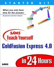 Sams Teach Yourself ColdFusion Express in 24 Hours book cover - click here to order the book